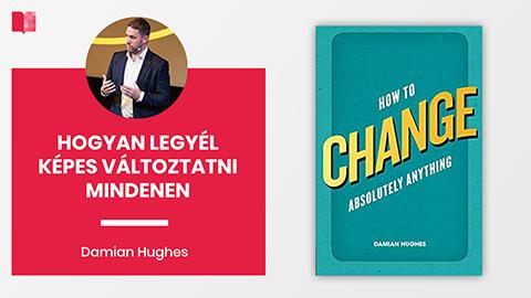 Hogyan legyél képes változtatni mindenen