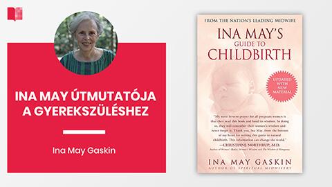 Ina May útmutatója a gyerekszüléshez